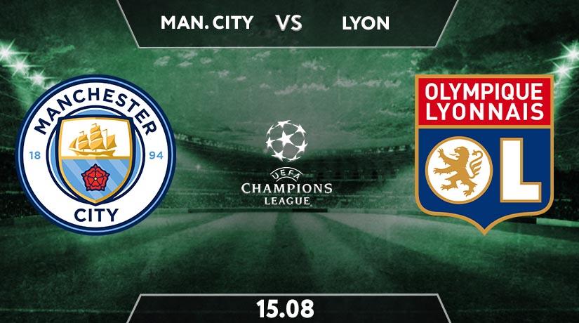 Manchester City vs Lyon  Preview Prediction: UEFA Match on 15.08.2020
