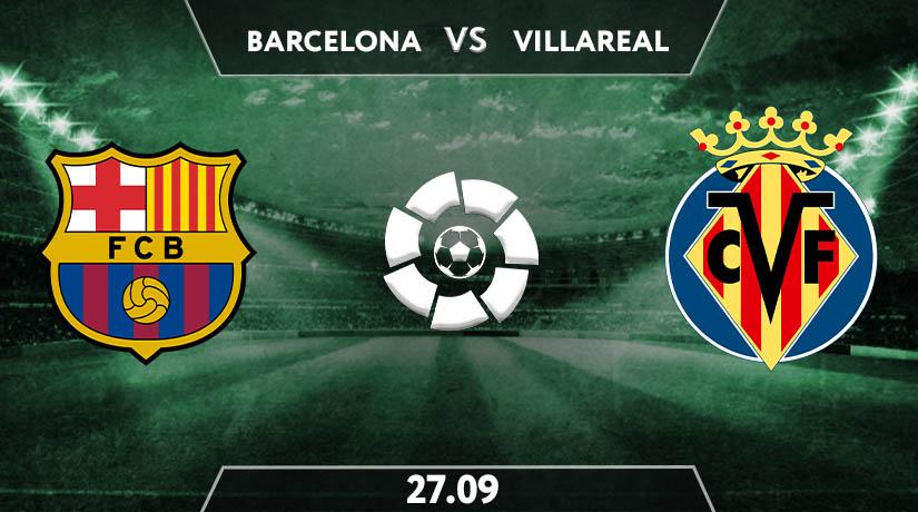 Barcelona vs Villareal  Preview Prediction: La Liga Match on 27.09.2020