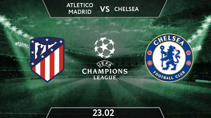 UEFA Champions League Match Prediction Between Atletico Madrid vs Chelsea