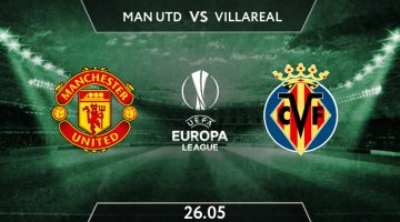 Manchester United vs Villareal Prediction: Europa League Match on 26.05.2021